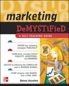 Marketing Demystified, by Donna Anselm,o is a 380-page resource published by McGraw-Hill. Available at Amazon, Barnes & Noble, Books a Million, and leading bookstores.
